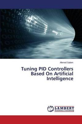 Tuning PID Controllers Based On Artificial Intelligence