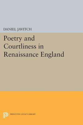 Poetry and Courtliness in Renaissance England