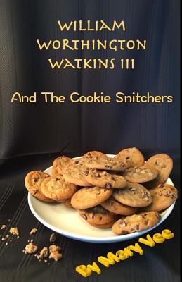 William Worthington Watkins III and the Cookie Snitchers