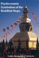 Psycho-cosmic Symbolism of the Buddhist Stupa