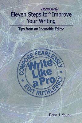 Eleven Steps to Instantly Improve Your Writing