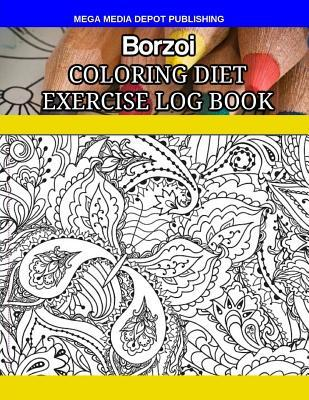 Borzoi Coloring Diet Exercise Log Book