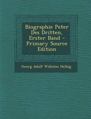 Biographie Peter Des Dritten, Erster Band