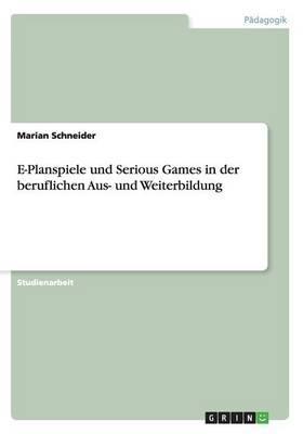 E-Planspiele und Serious Games in der beruflichen Aus- und Weiterbildung