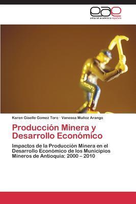 Producción Minera y Desarrollo Económico