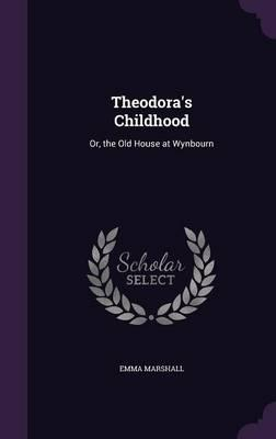 Theodora's Childhood