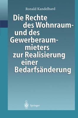 Die Rechte Des Wohnraum- Und Des Gewerberaummieters Zur Realisierung Einer Bedarfsanderung