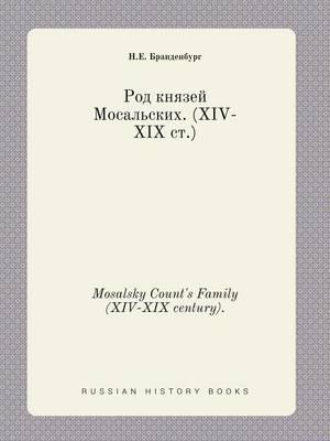 Mosalsky Count's Family (XIV-XIX Century).