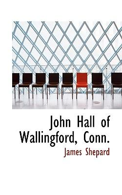 John Hall of Wallingford, Conn