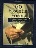 60 Essential Forms for Long-Term Care Documentation