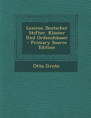 Lexicon Deutscher Stifter, Kloster Und Ordenshauser