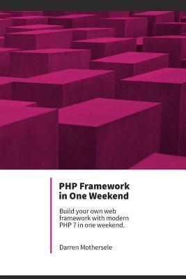 Php Framework in One Weekend