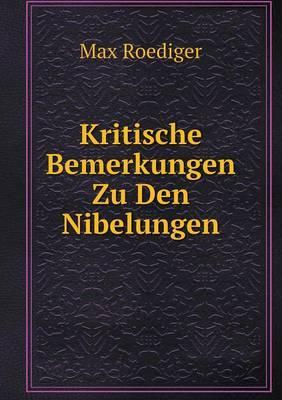 Kritische Bemerkungen Zu Den Nibelungen