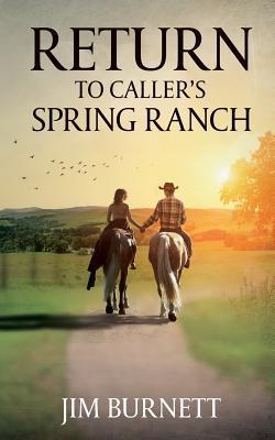 Return to Caller's Spring Ranch
