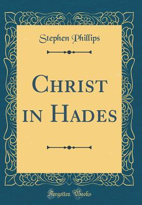 Christ in Hades (Classic Reprint)
