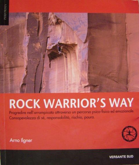 Rock warrior's way