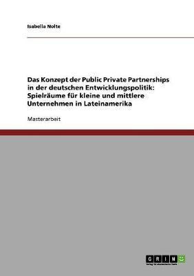 Das Konzept der Public Private Partnerships in der deutschen Entwicklungspolitik