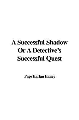 A Successful Shadow or a Detective's Successful Quest