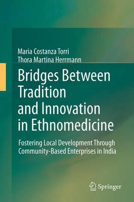 Bridges Between Tradition and Innovation in Ethnomedicine