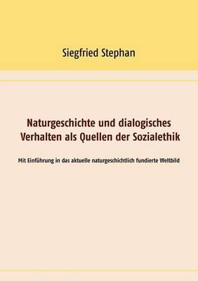Naturgeschichte und dialogisches Verhalten als Quellen der Sozialethik