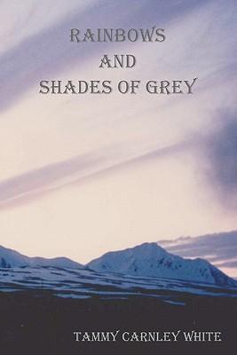 Rainbows and Shades of Grey
