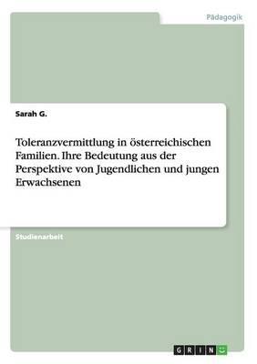 Toleranzvermittlung in österreichischen Familien. Ihre Bedeutung aus der Perspektive von Jugendlichen und jungen Erwachsenen
