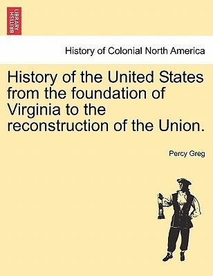 History of the United States from the foundation of Virginia to the reconstruction of the Union. Vol. II