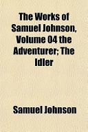The Works of Samuel Johnson, Volume 04 the Adventurer; The Idler