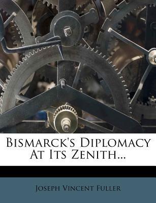 Bismarck's Diplomacy at Its Zenith...