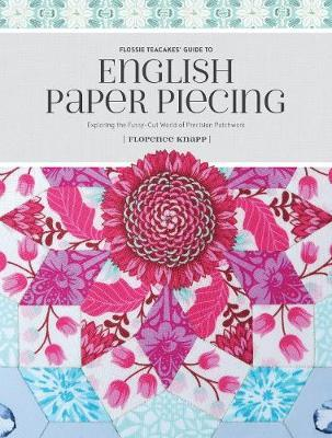 Flossie Teacakes' Guide to English Paper Piecing