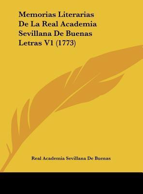 Memorias Literarias de La Real Academia Sevillana de Buenas Letras V1 (1773)