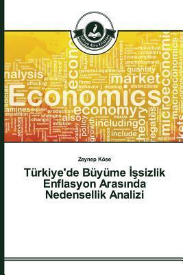 Türkiye'de Büyüme İşsizlik Enflasyon Arasında Nedensellik Analizi