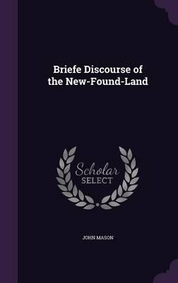 Briefe Discourse of the New-Found-Land