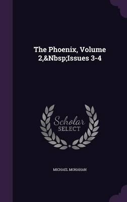 The Phoenix, Volume ...
