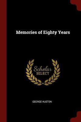 Memories of Eighty Years