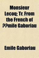 Monsieur Lecoq; Tr from the French of Émile Gaboriau