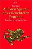 Auf den Spuren des erleuchteten Drachen. Buddhistische Meditation.