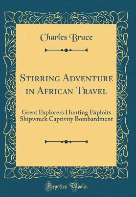 Stirring Adventure in African Travel