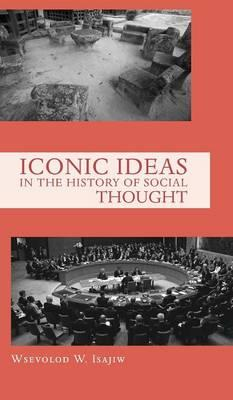 Iconic Ideas in the History of Social Thought
