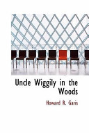 Uncle Wiggily in the...