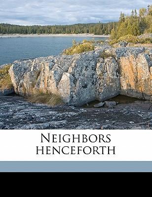 Neighbors Henceforth