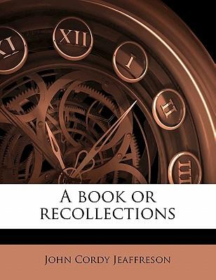 A Book or Recollections