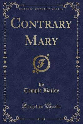 Contrary Mary (Classic Reprint)