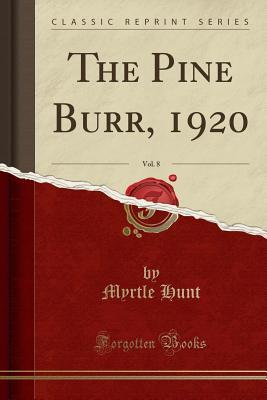 The Pine Burr, 1920, Vol. 8 (Classic Reprint)