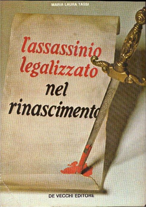 L'assassinio legalizzato nel Rinascimento