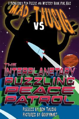 Mad Tausig Vs the Interplanetary Puzzling Peace Patrol