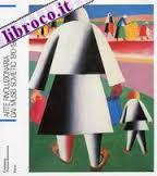 Arte rivoluzionaria dai musei sovietici, 1910-1930