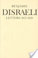 Benjamin Disraeli Letters: 1857-1859