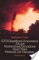 1001 questions answered about hurricanes, tornadoes, and other natural air disasters