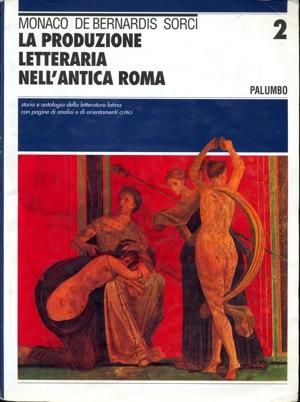 La produzione letteraria nell'antica Roma - vol. 2
